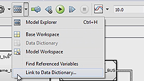 Use the Simulink data dictionary for defining and managing design data associated with models.