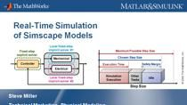 In this webinar we will demonstrate how to configure models containing Simscape physical networks to run in real time.  We will explain the tradeoff of simulation speed and accuracy in real-time simulation, and explain the settings you can adjust to